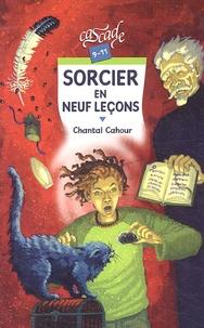 Chantal Cahour - Sorcier en neuf leçons.