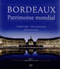 Chantal Callais et Thierry Jeanmonod - Bordeaux, patrimoine mondial - Tome 1, La fabrication de la ville.