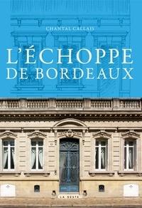 Chantal Callais - L'échoppe de Bordeaux - Patrimoine mondial de l'humanité.