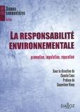 Chantal Cans - La responsabilité environnementale - Prévention, imputation, réparation.