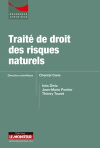 Chantal Cans et Inès Diniz - Traité de droit des risques naturels.