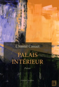 Chantal Canuet - Palais Intérieur.