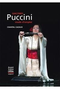 Chantal Cazaux - Giacomo Puccini, mode d'emploi.