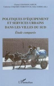 Chantal Chanson-Jabeur et Catherine Coquery-Vidrovitch - Politiques d'équipement et services urbains dans les villes du Sud.