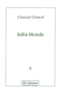 Chantal Chawaf - Infra-Monde.