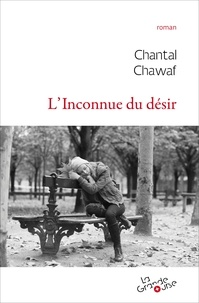 Chantal Chawaf - L'inconnue du désir.