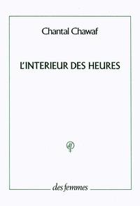Chantal Chawaf - L'intérieur des heures.