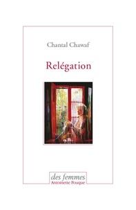 Chantal Chawaf - Relégation.