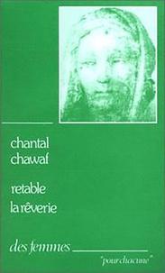 Chantal Chawaf - Rétable ; La rêverie.