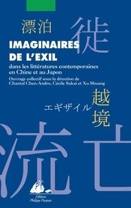 Chantal Chen-Andro et Cécile Sakai - Imaginaires de l'exil - Dans les littératures contemporaines de Chine et du Japon.