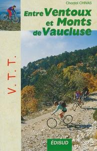 Chantal Chivas - VTT entre Ventoux et monts de Vaucluse - Le mont Ventoux, le plateau de Vaucluse, les Dentelles de Montmirail, le plateau de Sault.