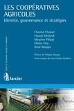 Chantal Chomel et Francis Declerck - Les coopératives agricoles - Identité, gouvernance et stratégies.