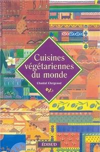 Chantal Clergeaud - Cuisines végétariennes du monde.