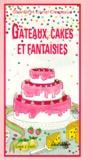 Chantal Clergeaud et Lionel Clergeaud - Gâteaux, cakes et fantaisies.