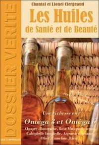 Chantal Clergeaud et Lionel Clergeaud - Les huiles de santé et de beauté.