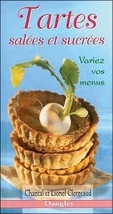 Chantal Clergeaud et Lionel Clergeaud - Tartes salées et sucrées - Variez vos menus.