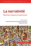 Chantal Clouard et Bernard Golse - La narrativité - Racines, enjeux et ouvertures.