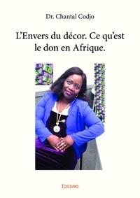 Chantal Codjo - L'Envers du décor - Ce qu'est le don en Afrique.