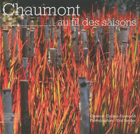 Chantal Colleu-Dumond - Chaumont au fil des saisons.