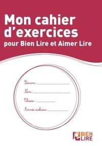 Chantal Comte - Mon cahier d'exercices pour bien lire et aimer lire.