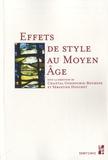 Chantal Connochie-Bourgne et Sébastien Douchet - Effets de style au Moyen Age.