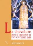 Chantal Connochie-Bourgne et  Collectif - La chevelure dans la littérature et l'art du Moyen Age - Actes du 28e colloque du CUER MA, 20, 21 et 22 février 2003.