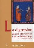 Chantal Connochie-Bourgne - La digression - Dans la littérature et l'art du Moyen Age, Actes du 29e colloque du CUER MA 19, 20 et 21 février 2004.