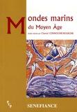 Chantal Connochie-Bourgne - Mondes marins du Moyen Age.