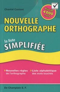 Chantal Contant - Nouvelle orthographe - La liste simplifiée.