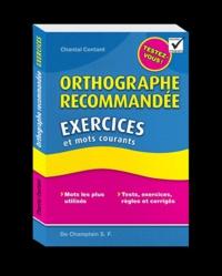 Chantal Contant - Orthographe recommandée - Exercices et mots courants.