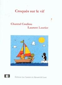 Chantal Couliou et Laurent Laurier - Croqués sur le vif.