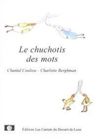 Chantal Couliou - Le chuchotis des mots.