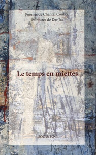 Chantal Couliou et  Dar'Jac - Le temps en miettes.