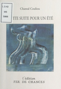 Chantal Couliou - Petite suite pour un été.