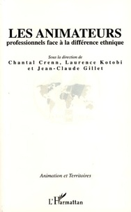 Chantal Crenn et Laurence Kotobi - Les animateurs professionnels face à la différence ethnique.