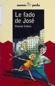 Chantal Crétois - Le fado de José.