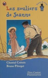 Chantal Crétois et Bruno Pilorget - Les Souliers de Jeanne.