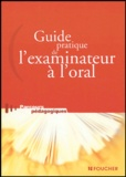 Chantal Creuze - Guide pratique de l'examinateur à l'oral.