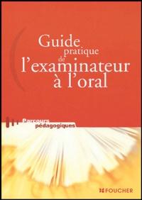 Chantal Creuze - Guide pratique de l'examinateur à l'oral.