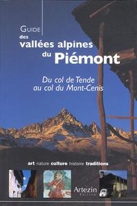 Chantal Crovi - Guide des vallées alpines du Piémont - Du col de Tende au col du Mont-Cenis.