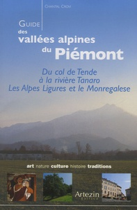 Chantal Crovi - Guide des vallées alpines du Piémont - Du col de Tende à la rivière Tanaro. Les Alpes Ligures et le Monregalese.