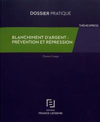 Chantal Cutajar - Blanchiment d'argent : prévention et répression - Dossier pratique.