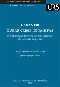 Chantal Cutajar - Garantir que le crime ne paie pas - Stratégie pour enrayer le développement des marchés criminels.