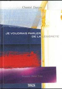 Chantal Danjou - Je voudrais parler de la légèreté.