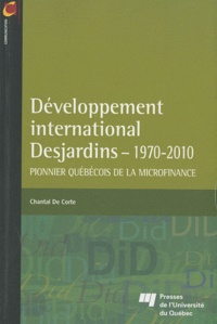 Développement international Desjardins (1970-2010) - Pionnier québécois de la microfinance.pdf