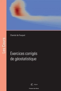 Chantal de Fouquet - Exercices corrigés de géostatistique.