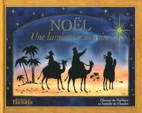 Noël- Une lumineuse histoire - Chantal de Marliave |