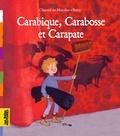 Chantal de Marolles et  Boiry - Carabique, Carabosse et Carapate.