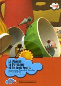Chantal de Marolles - Le Paysan, la Paysanne et les trois Souris. 1 CD audio