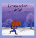 Chantal de Marolles et Sophie Kniffke - Les Trois cadeaux de Gil - Conte.